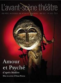 L'Avant-scène théâtre, N° 1423 : Amour et psyché