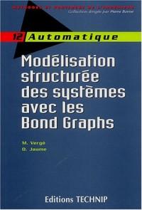 Modélisation structurée des systèmes avec les Bond Graphs