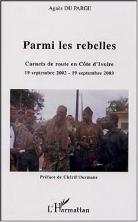 Parmi les rebelles : Carnets de route en Côte d'Ivoire 19 septembre 2002 - 19 septembre 2003
