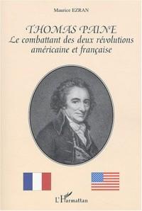 Thomas Paine : Le combattant des deux révolutions américaine et française