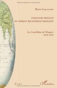 Voyageurs français en Afrique équatoriale française : La Cendrillon de l'Empire 1919-1939