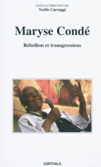 Maryse Condé. Rébellion et transgression