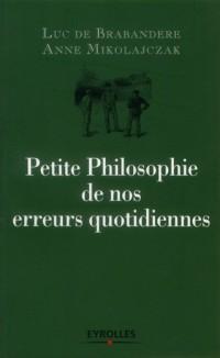Petite Philosophie de Nos Erreurs Quotidiennes