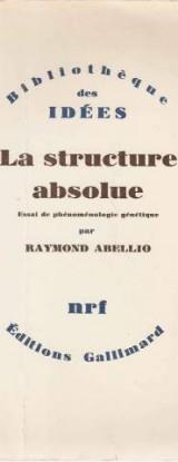 La Structure absolue: Essai de phénoménologie génétique