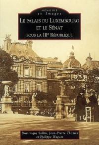 Le palais du Luxembourg et le Sénat sous la IIIe République