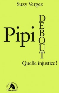 Pipi debout, quelle injustice !