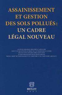 Assainissement et gestion des sols pollués : un cadre légal nouveau