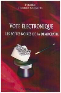 Vote électronique : les boîtes noires de la démocratie