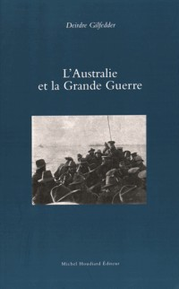 L'Australie et la Grande Guerre