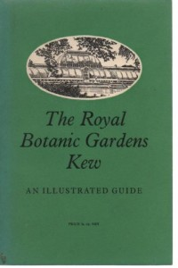The Royal Botanic Gardens Kew Illustrated Guide