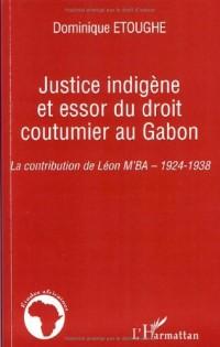 Justice indigène et essor du droit coutumier au Gabon : La contribution de Léon M'BA, 1924-1938