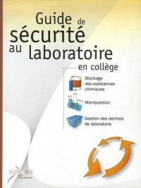 Guide de sécurité au laboratoire en collège : Stockage des substances chimiques, Manipulation, Gestion des déchets de laboratoire