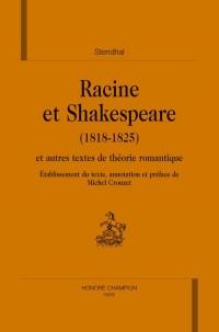 Racine et Shakespeare: et autres textes de théorie romantique