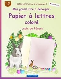 BROCKHAUSEN Livre du bricolage vol. 3 - Mon grand livre à découper - Papier à lettres coloré: Lapin de Pâques