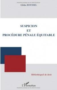 Suspicion et procédure pénale équitable