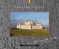 Chateau d'aigle - 800 ans d'histoire