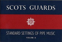 Scots Guards Standard Settings Of Pipe Music Volume 2. Partitions pour Cornemuse