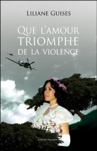 Que l Amour Triomphe de la Violence