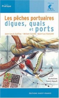Les pêches portuaires ; quais, digues et ports