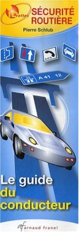 Sécurité routière : Le guide du conducteur
