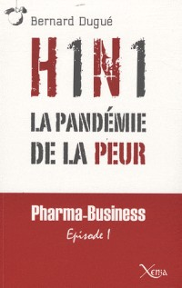 H1N1 : La pandémie de la peur