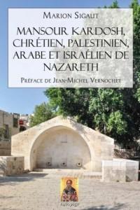 Mansour Kardosh, chrétien, palestinien, arabe et israélien de Nazareth