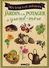 365 Trucs et Astuces du Jardin et du Potager de Grand-Mere