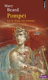 Pompei : La vie d'une cité romaine [Poche]