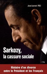 Sarkozy, la cassure sociale