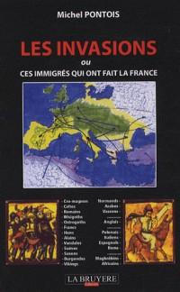Les invasions ou ces immigrés qui ont fait la France