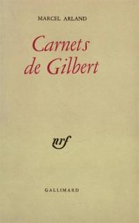 Carnets de Gilbert - Carnets d'un personnage - Qui parle ? - J'écoute