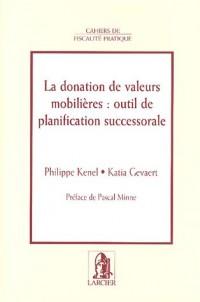 La donation de valeurs mobilières : outil de planification successorale