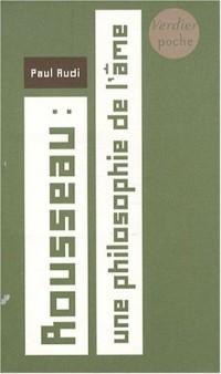 Rousseau : une philosophie de l'âme