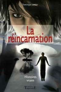 La réincarnation : Histoires vraies