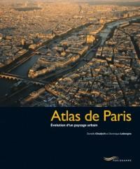 Atlas de Paris : Evolution d'un paysage urbain
