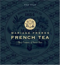 Mariage Frères (en anglais) : The Art Of Tea