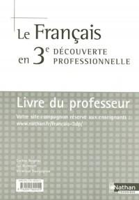 Le français en 3e Découverte professionnelle : Livre du professeur