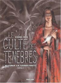 Le Culte des ténèbres, tome 1 : Altuna la sanglante