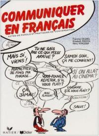Communiquer en français: Actes de parole et pratiques de conversation