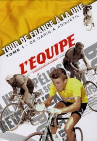 Tour de France à la une : Tome 1, De Garin à Anquetil (1903-1964)