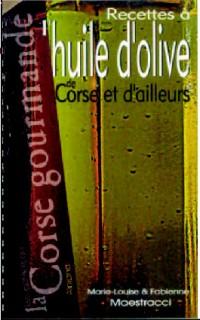 Recettes à l'huile d'olive de Corse et d'ailleurs