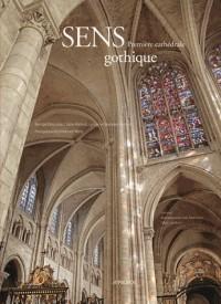 Sens, Premiere Cathédrale Gothique