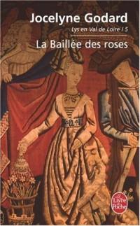Lys en Val de Loire, Tome 5 : La Baillée des roses