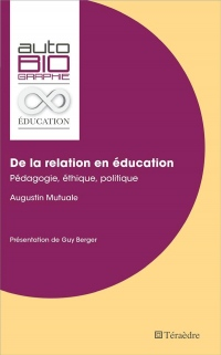De la relation en éducation: Pédagogie, Éthique, Politique