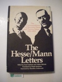 The Hesse-Mann letters: The correspondence of Hermann Hesse and Thomas Mann, 1910-1955