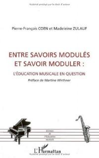 Entre savoirs modulés et savoir moduler : l'éducation musicale en question