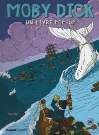Moby Dick : Un livre pop-up