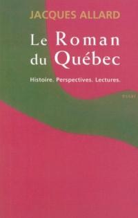 Roman du quebec : histoire perspectives lectures