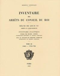 Inventaire des arrêts du Conseil du Roi - Règne de Louis XV. Tome IIIPremière partie (1724-1729), Seconde partie (1730-1736), Index (1724-1736)