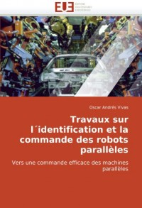 Travaux Sur L'Identification Et La Commande Des Robots Parallles